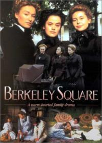 сериал Беркли-сквер / Berkeley Square онлайн